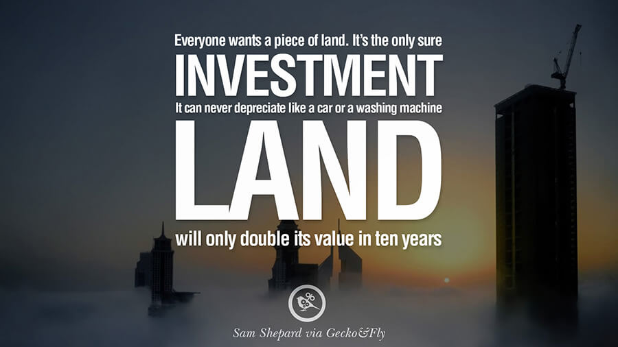 LAND IS SURE INVESTMENT